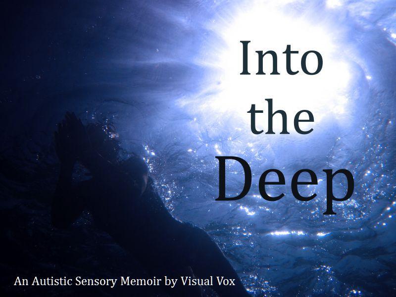 Into the Deep - An Autistic Sensory Memoir