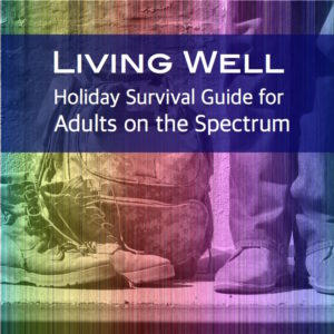 Living Well Holiday Survival Guide for Adults on the Autism Spectrum cover